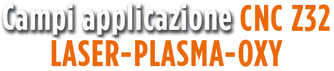 CNC Z32Laser Plasma Oxy