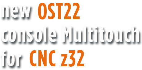 new OST22 console Multitouch for CNC Z32