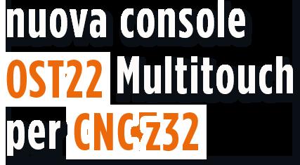 Nuova console OTS22 Multitouch
